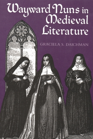 Cover for the book: Wayward Nuns in Medieval Literature