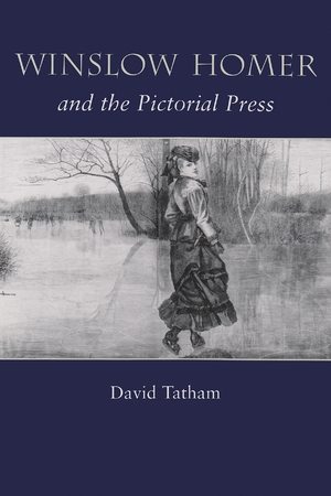 Cover for the book: Winslow Homer and the Pictorial Press