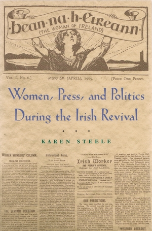 Cover for the book: Women, Press, and Politics During the Irish Revival