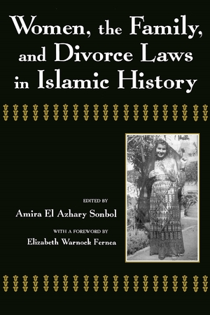 Cover for the book: Women, the Family, and Divorce Laws in Islamic History