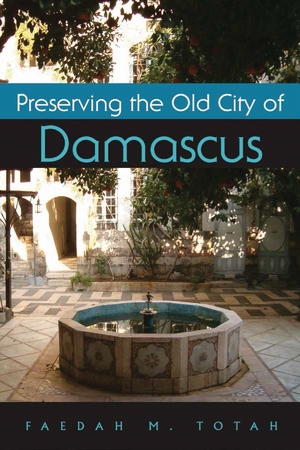 Cover for the book: Preserving the Old City of Damascus