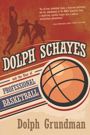 Cover for the book: Dolph Schayes and the Rise of Professional Basketball