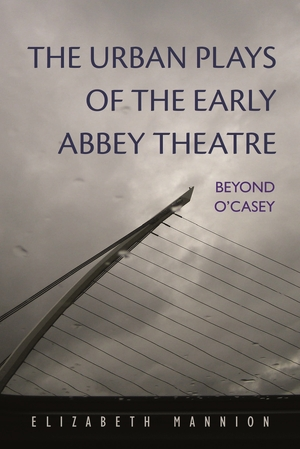 Cover for the book: Urban Plays of the Early Abbey Theatre, The