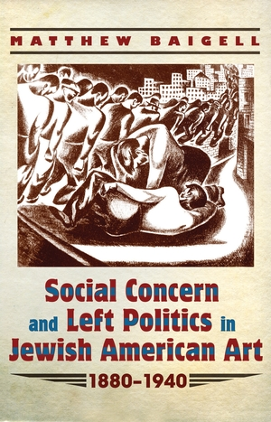 Cover for the book: Social Concern and Left Politics in Jewish American Art
