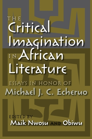 Cover for the book: Critical Imagination in African Literature, The