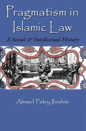 Cover for the book: Pragmatism in Islamic Law