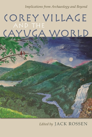 Cover for the book: Corey Village and the Cayuga World