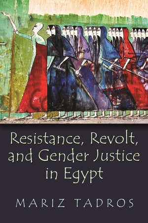 Cover for the book: Resistance, Revolt, and Gender Justice in Egypt