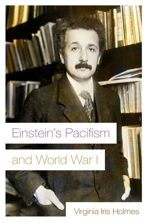 Cover for the book: Einstein's Pacifism and World War I