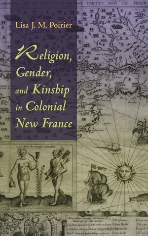 Cover for the book: Religion, Gender, and Kinship in Colonial New France
