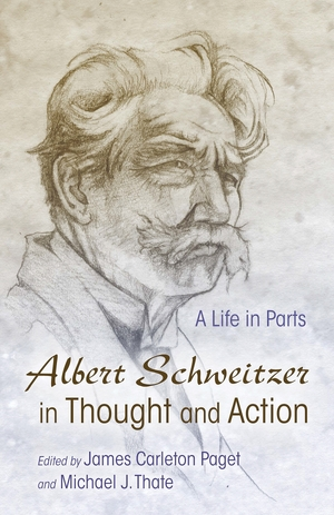 Cover for the book: Albert Schweitzer in Thought and Action