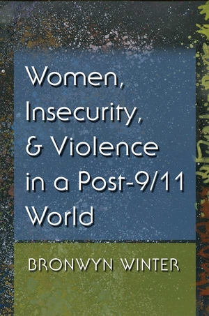 Cover for the book: Women, Insecurity, and Violence in a Post-9/11 World