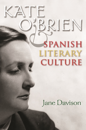 Cover for the book: Kate O'Brien and Spanish Literary Culture