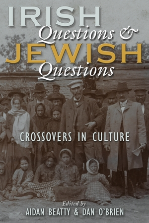 Cover for the book: Irish Questions and Jewish Questions