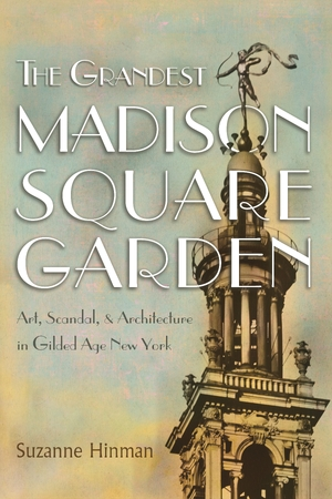 Cover for the book: Grandest Madison Square Garden, The