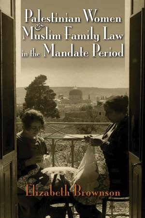 Cover for the book: Palestinian Women and Muslim Family Law in the Mandate Period