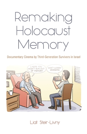 Cover for the book: Remaking Holocaust Memory