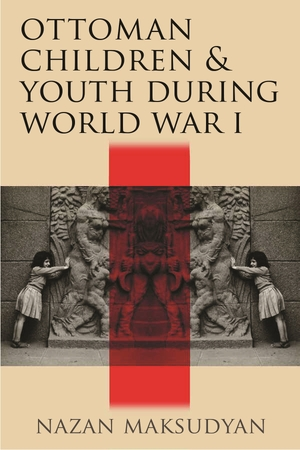 Cover for the book: Ottoman Children and Youth during World War I