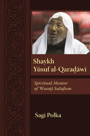 Cover for the book: Shaykh Yusuf al-Qaradawi