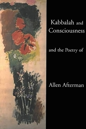 Cover for the book: Kabbalah and Consciousness and the Poetry of Allen Afterman
