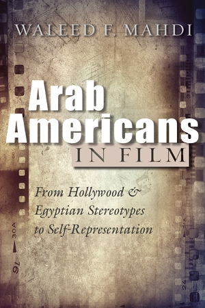 Cover for the book: Arab Americans in Film