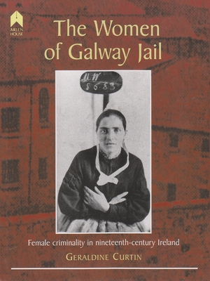 Cover for the book: Women of Galway Jail, The