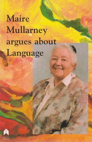 Cover for the book: Maire Mullarney Argues about Language