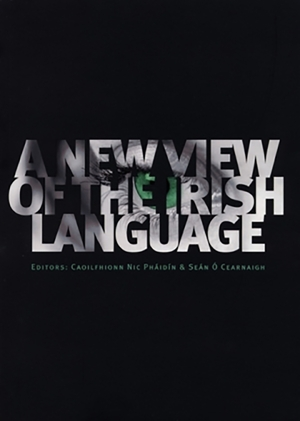 Cover for the book: New View of the Irish Language, A