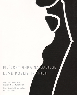 Cover for the book: Filíocht Ghrá na Gaeilge / Love Poems in Irish