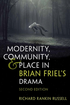 Cover for the book: Modernity, Community, and Place in Brian Friel's Drama