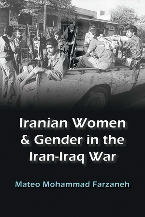 Cover for the book: Iranian Women and Gender in the Iran-Iraq War