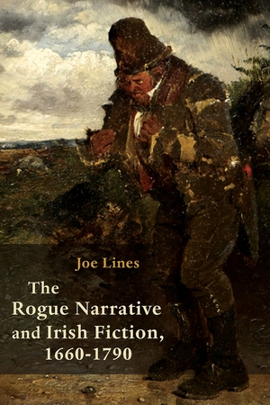 Cover for the book: Rogue Narrative and Irish Fiction, 1660-1790, The