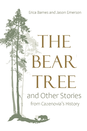 Cover for the book: Bear Tree and Other Stories from Cazenovia's History, The