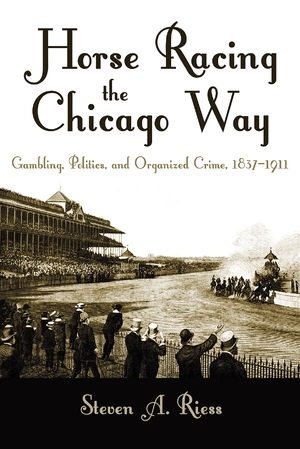 Cover for the book: Horse Racing the Chicago Way