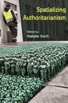 Cover for the book: Spatializing Authoritarianism